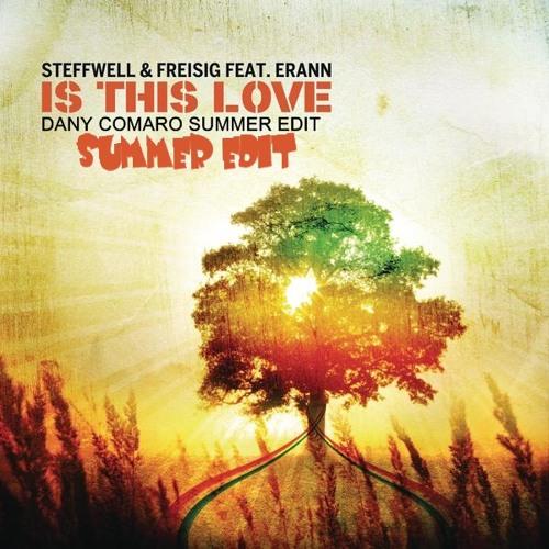 Steffwell & Freisig Ft.Erann - Is It Love DanyComaro Summer Edit