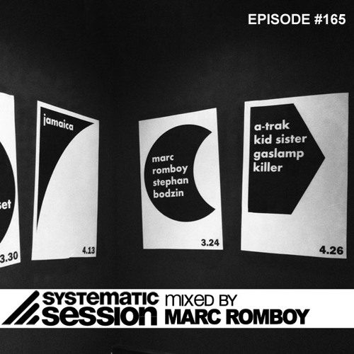 Systematic Session Episode 165 (Mixed by Marc Romboy)