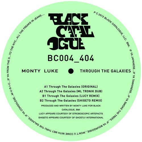 "Monty Luke ""Through The Galaxies"" (Lucy Remix) [Black Catalogue 004]"