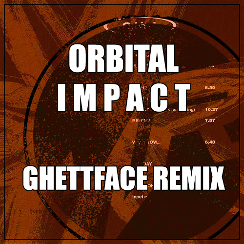 Orbital - Impact (Ghettface Remix) - FREE DOWNLOAD IN DESCRIPTION