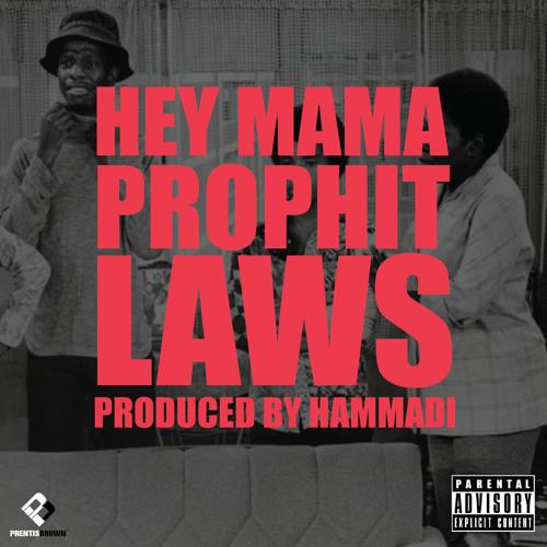 Laws & Prophit- Hey Mama produced by Hammadi (BPM 88)