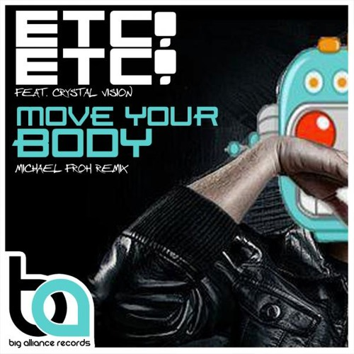 ETC!ETC! ft. Crystal Vision - Move Your Body (Like A Snake) (Michael Froh Remix)