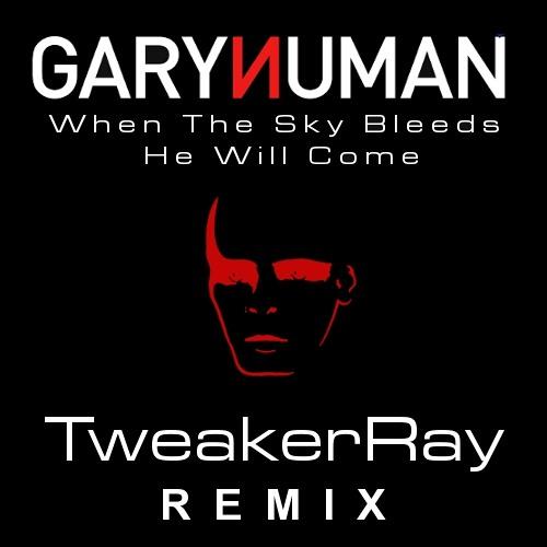 Gary Numan - When The Sky Bleeds He Will Come (TweakerRay ReMix)