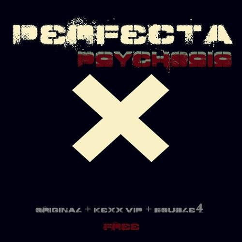 Perfecta - Psychosis (Kexx VIP)