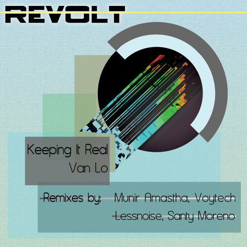 *OUT NOW - Van Lo - Keeping it Real EP (Includes All Remixes)