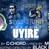 Uyire ft Mr ANT,  C-CHORD (Stylez Unit)