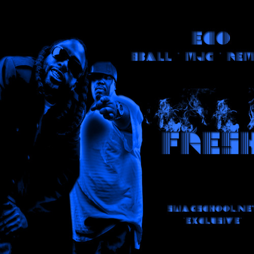 Eco ft 8Ball, MJG, & Remy Ma: Fresh (Dubstep Mix)
