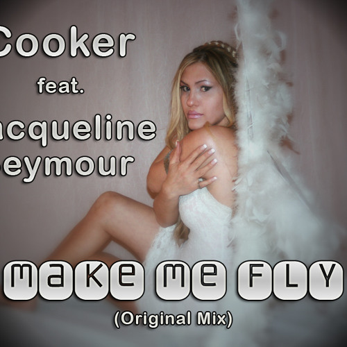 Make Me Fly-w/Cooker ( Original Mix128)