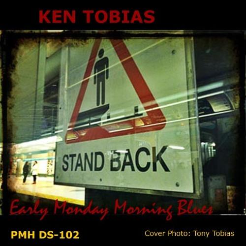 Early Monday Morning Blues - Ken Tobias