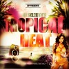 TROPICAL HEAT OFFICIAL MIXTAPE
