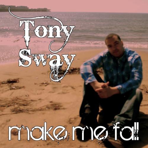 Make Me Fall-Tony Sway
