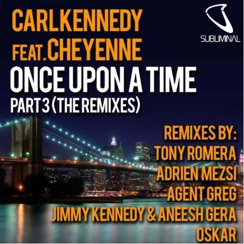 """"""" ONCE UPON A TIME """" ( Jimmy Kennedy & Aneesh Gera remix ) - Carl Kennedy [ SUBLIMINAL RECORDS ] 