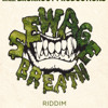 Sewage Breath Riddim(Stone Love Mix)