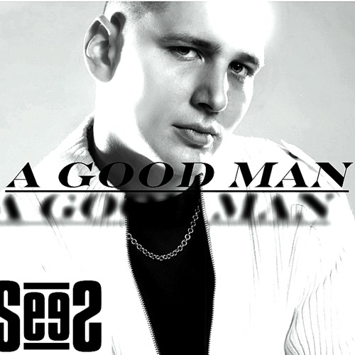 "SeeS (S Double E S) - ""A Good Man"" - Produced By Platinum Producer ""Fantom Of The Beat"""