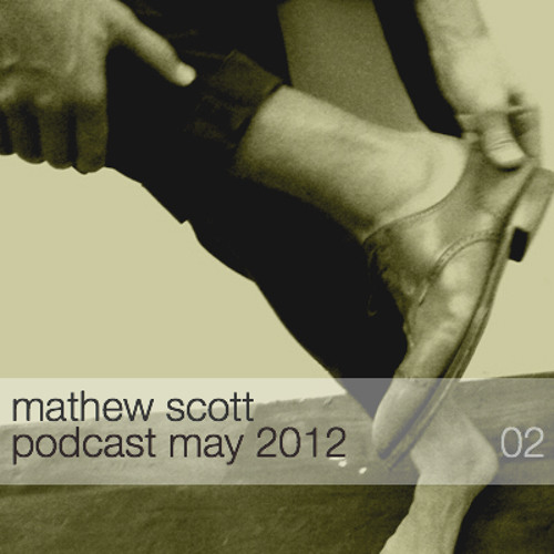 mathew scott podcast may 2012 ep02
