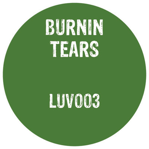 Burnin Tears - Just The Same (LeSale's Balearic Pump) - LUV003