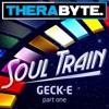 Soul Train - Geck-e