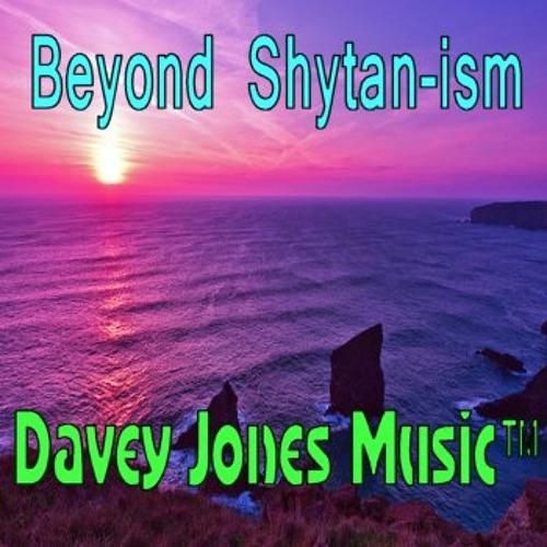Beyond Shytan-ism