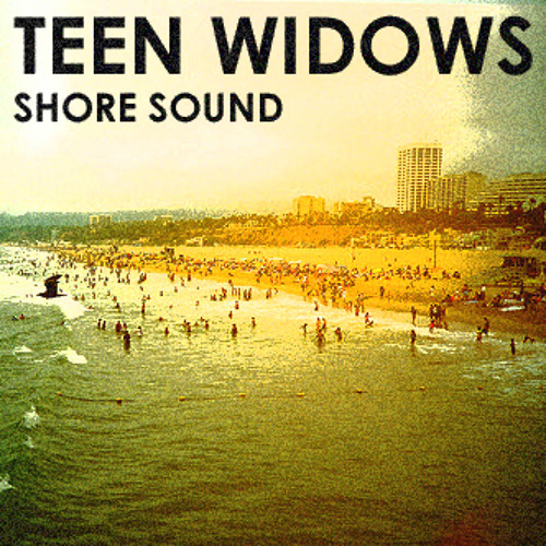 TEEN WIDOWS – SHORE SOUND [PREVIEW]