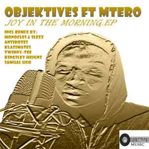The Objektives feat Mtero - In The Morning (Monocles & Slezz Smooth-Afro Mix)