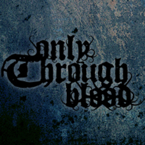 Only Through Blood - Crossroads