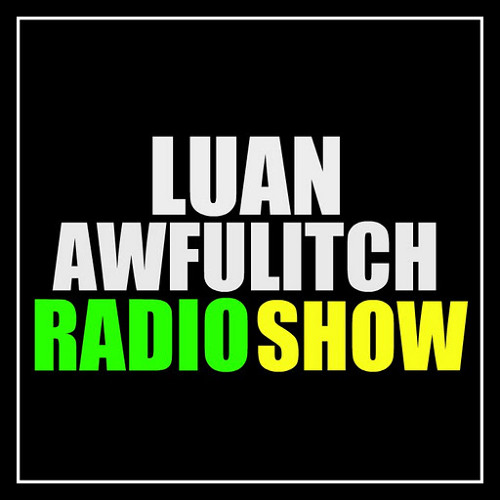 Luan Awfulitch Radio Show Presents - Return Of The Shave (Luan Awfulitch & Number Eleven Mashup) [FREE DOWNLOAD]