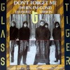 Glass Tiger - Don't Forget Me (When Im Gone) (Death Mix)