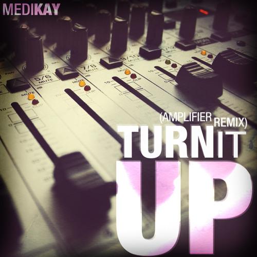"Turn It Up (Imran Khan ""Amplifier"" Remix)"