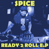 Spice - Ready To Roll - Foundation Music - Ready 2 Roll EP Out 21st May 2012