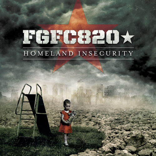 FGFC820 - Homeland Insecurity - song clips