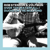 Rob Stenson & Vulfmon — Over the Waterfall / Ducks on the Millpond