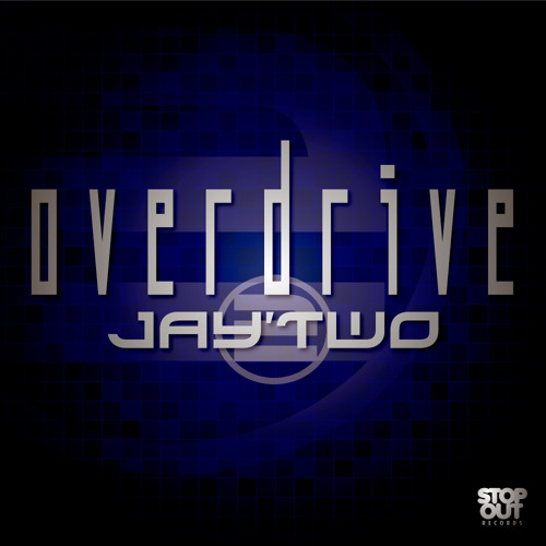 Jay'Two - Overdrive