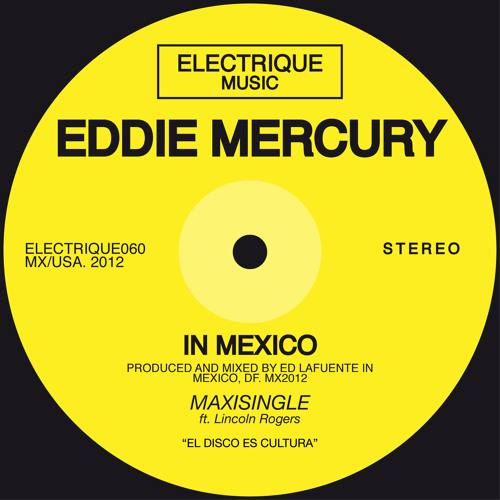 Eddie Mercury feat Lincoln Rogers - In Mexico & (Remixes)