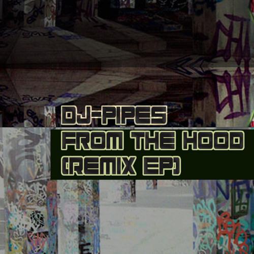 DJ Pipes - From Da Hood (DJ Rez Remix)