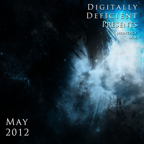 Digitally Deficient Monthly Mix - May 2012