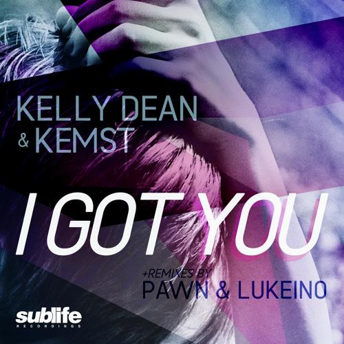 Kelly Dean & Kemst - I Got You (Lukeino Remix)