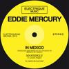 Eddie Mercury feat Lincoln Rogers - In Mexico (Original Mix)
