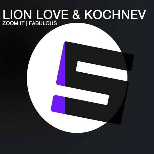 Lion Love & Kochnev - Zoom It (Original Mix)