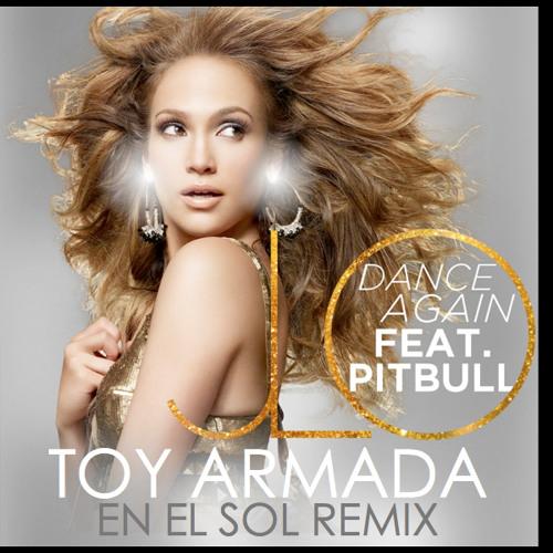 Jennifer Lopez - Dance Again (Toy Armada En El Sol Remix)