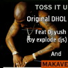Tupac -Toss iT Up Dhol remix (BY Dj yush N exploDe DJs)