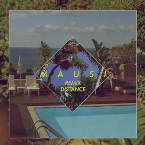 Distance (M A U S I  remix)