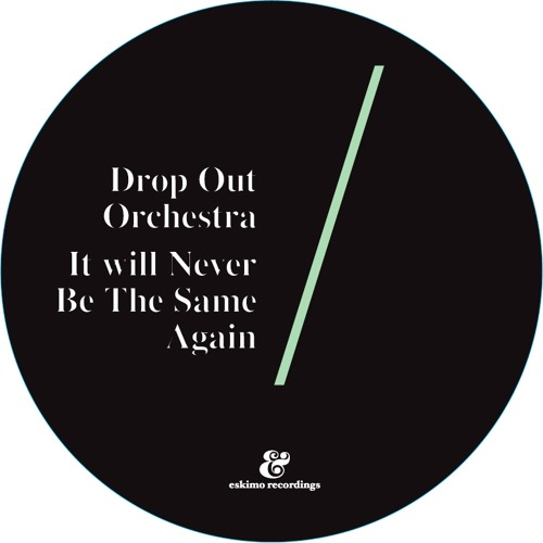 Drop Out Orchestra - It Will Never Be The Same Again (Moullinex Remix)