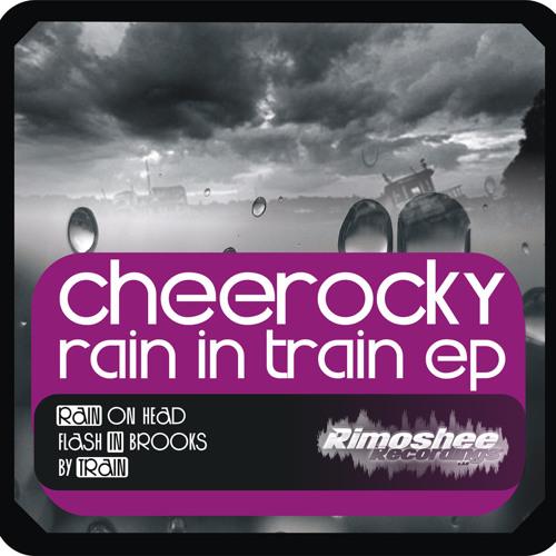 Cheerocky - Rain In Train EP previews
