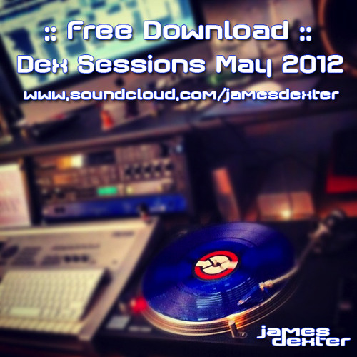 Dex Sessions // May Mix 2012