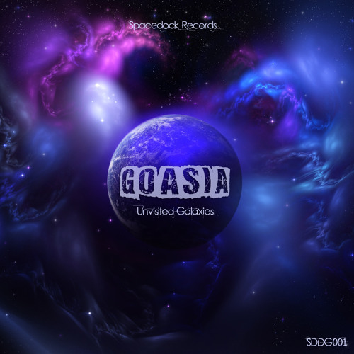 Goasia - Unvisited Galaxies EP (Spacedock Records)