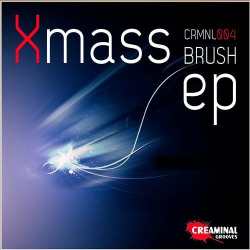 Xmass - Brush-[Creaminal Grooves]