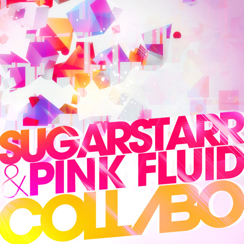 SUGARSTARR & PINK FLUID - COLLABO