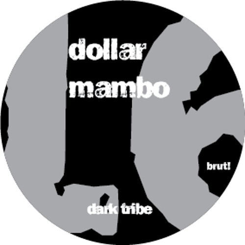 Dollar Mambo - Dark Tribe [brut! 16] (free 24-bit FLAC)