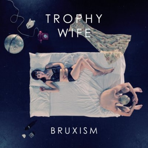 Trophy Wife - Bruxism EP