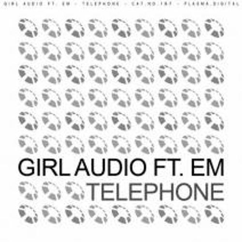 Girl Audio ft eM - Telephone